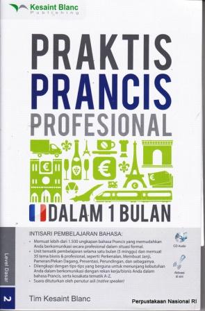 "Praktis Prancis profesional dalam 1 bulan. Book. Terbitan: Kesaint Blanc, 2014. ""... Denis Toruan ..."" Available online: Get online · Get online"