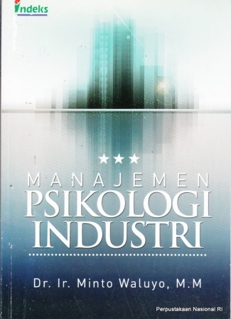 ... Manajemen psikologi industri / Minto Waluyo ; penyunting, Yuan Acitra. Sampul