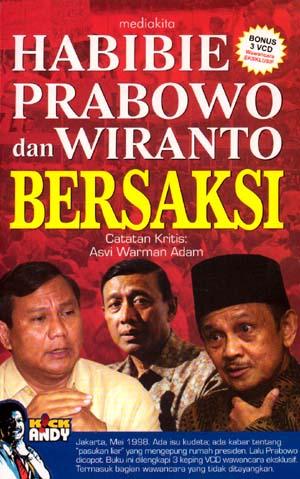 Habibie Prabowo dan Wiranto bersaksi / penyusun Tim Kick Andy