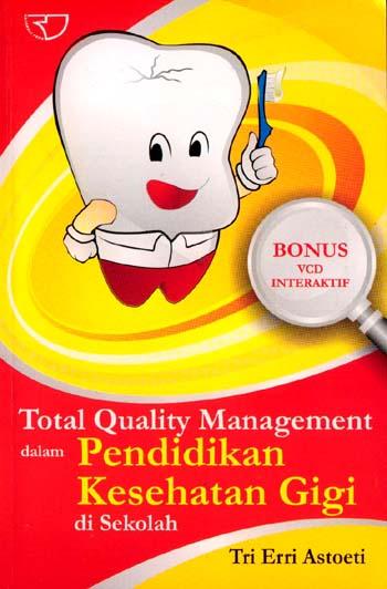 Lokasi Total Quality Management Dalam Pendidikan Kesehatan Gigi Di